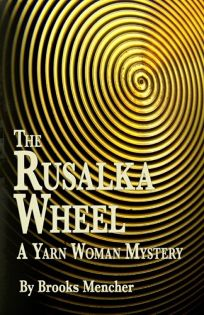 The Rusalka Wheel: A Yarn Woman Mystery