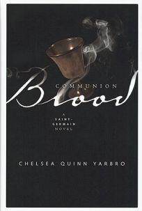 Communion Blood: A Novel of the Count Saint-Germain