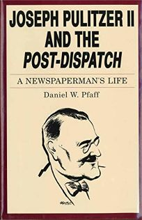 Joseph Pulitzer II & Post-Dispatch