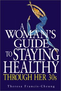 A WOMANS GUIDE TO STAYING HEALTHY THROUGH HER 30s