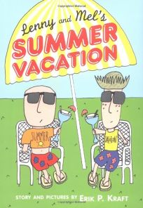 Lenny and Mels Summer Vacation