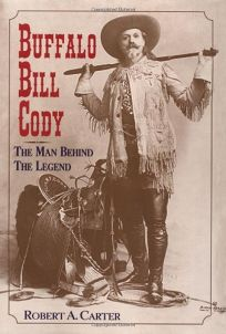 Buffalo Bill Cody: The Man Behind the Legend