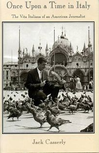 Once Upon a Time in Italy: The Vita Italiana of an American Journalist