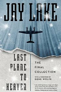 Last Plane to Heaven: The Final Collection