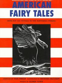 American Fairy Tales: From Rip Van Winkle to the Rootabaga Stories