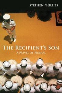 The Recipients Son: A Novel of Honor