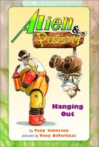 Alien & Possum: Hanging Out