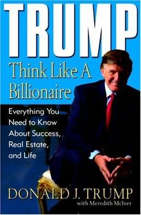 Trump: Think Like a Billionaire: Everything You Need to Know about Success