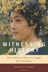 Witnessing History: One Chinese Womans Fight for Freedom