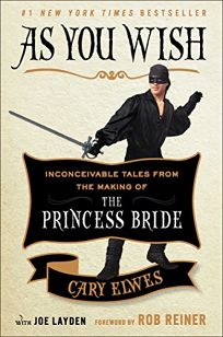 As You Wish: Inconceivable Tales from the Making of the 'Princess Bride'