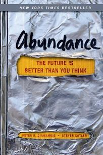 Abundance: Why the Future Will Be Much Better Than You Think