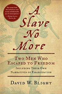 A Slave No More: Two Men Who Escaped to Freedom