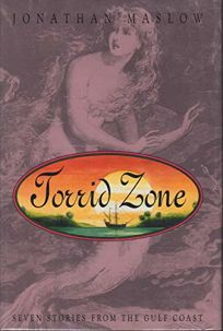 Torrid Zone:: Seven Stories from the Gulf Coast