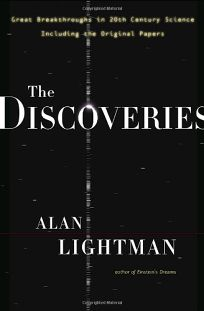 The Discoveries: The Great Breakthroughs in 20th Century Science