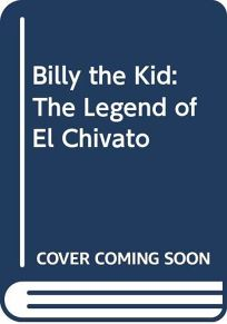 Billy the Kid: The Legend of El Chivato
