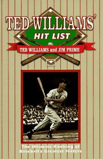 Ted Williams Hit List: The Ultimate Ranking of Baseballs Greatest Hitters