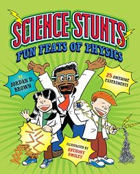 Science Stunts: Fun Feats of Physics