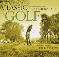 CLASSIC GOLF: The Photographs of Walter Iooss Jr.