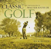 CLASSIC GOLF: The Photographs of Walter Iooss Jr.