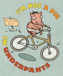 Im Not a Pig in Underpants