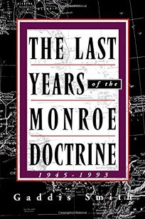 The Last Years of the Monroe Doctrine