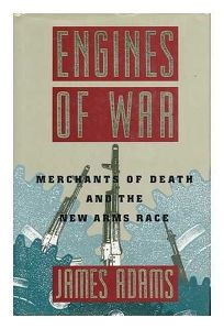 Engines of War: Merchants of Death and the New Arms Race