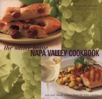 Sutter Home Napa Valley Cookbook: New and Classic Recipes from the Wine Country