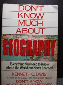 Dont Know Much about Geography: Everything You Need to Know about the World But Never Learned