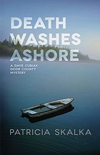 Death Washes Ashore: A Dave Cubiak Door County Mystery