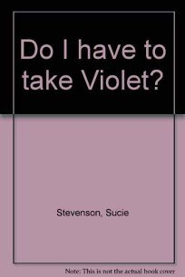 Do I Have to Take Violet?