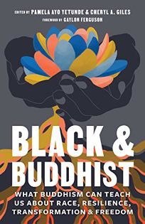 Black & Buddhist: What Buddhism Can Teach Us About Race