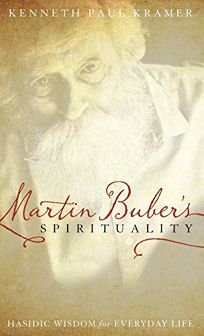 Martin Bubers Spirituality: Hasidic Wisdom for Everyday Life