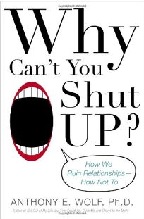 Why Cant You Shut Up: How We Ruin Relationships— How Not To