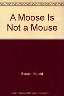 Moose Is Not a Mouse