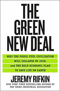 The Green New Deal: Why the Fossil Fuel Civilization Will Collapse by 2028, and the Bold New Economic Plan to Save Life on Earth