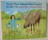 Even That Moose Wont Listen to Me