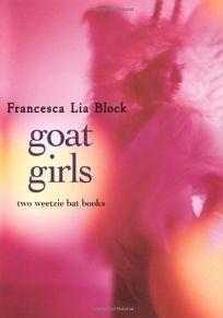 Goat Girls: Two Weetzie Bat Books