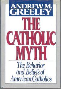 The Catholic Myth: The Behavior and Beliefs of American Catholics