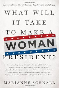 What Will It Take to Make a Woman President? Conversations About Women