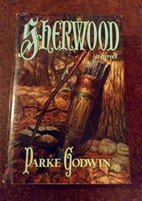 Sherwood: A Novel of Robin Hood and His Times