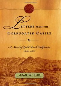 Letters from the Corrugated Castle: A Novel of Gold Rush California