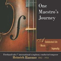 One Maestro's Journey: A Celebrated Life of Music and Ingenuity