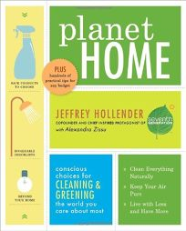 Planet Home: Conscious Choices for Cleaning and Greening