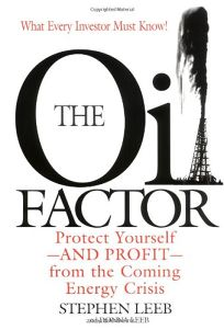 THE OIL FACTOR: Protect Yourself—and Profit—from the Coming Energy Crisis
