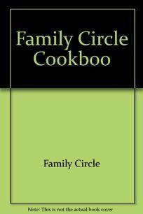 Family Circle Cookboo