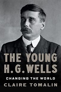 The Young H.G. Wells: Changing the World