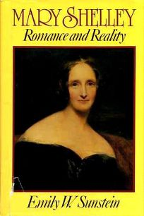 Mary Shelley Romance and Reality: Romance and Reality