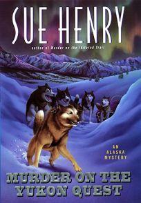 Murder on the Yukon Quest:: An Alaska Mystery