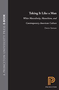 Taking It Like a Man: White Masculinity