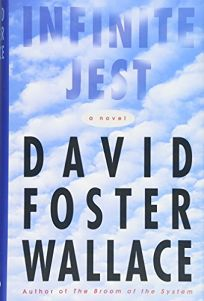 Fiction book review infinite jest by david foster wallace author infinite jest fandeluxe Image collections